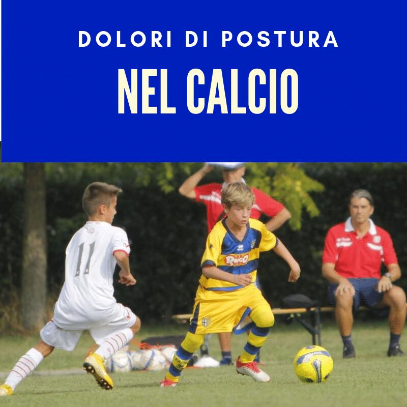 Calcio e dolori : la postura è tutta fuori!