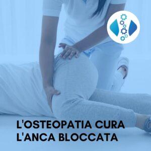 L' Anca bloccata si cura con l'osteopatia