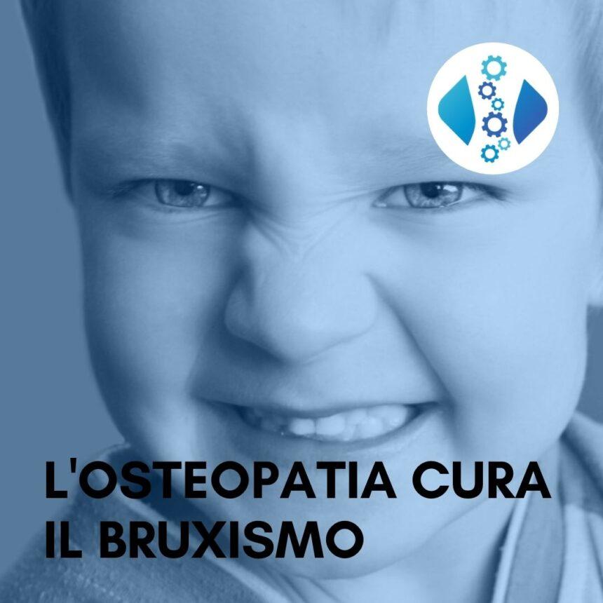 Il Bruxismo si cura con l'Osteopata
