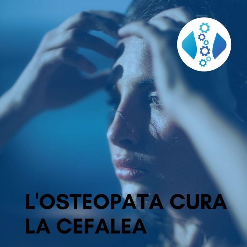 La Cefalea si cura con l'Osteopata